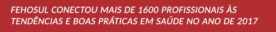 fehosul_conectou_1600_profissionais_tendencias_boas_praticas